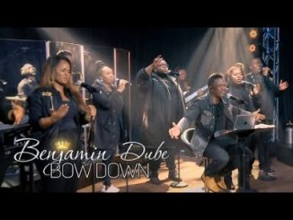 Benjamin Dube Bow Down and Worship Video Download