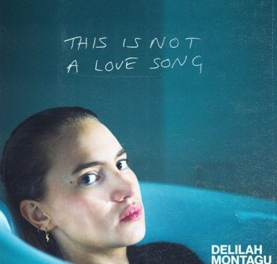 Delilah Montagu This Is Not a Love Song Album Download