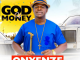 Onyenze God of Money Mp3 Download
