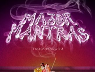 Tiana Major9 Major Mantras Album