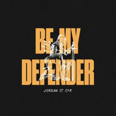 Jordan St. Cyr Be My Defender Album Download