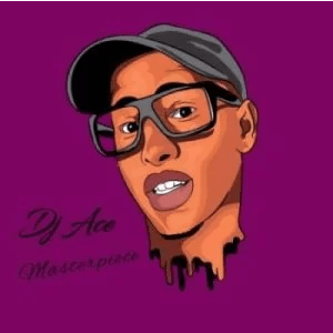 Dj Ace Masterpiece EP Download