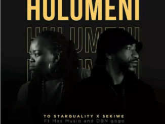 TO Starquality Hulumeni Mp3 Download