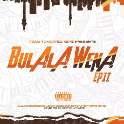 Toxicated Keys Bulala Wena EP II EP Download
