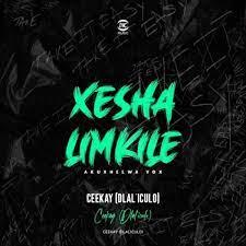 Ceekay (dlal'iculo) Xesha Limkile MP3 Download