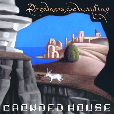 Crowded House Dreamers Are Waiting Album Download