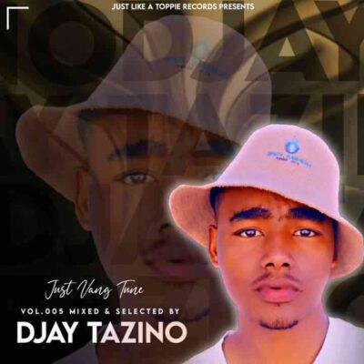 Djay Tazino Just Vang Tune Vol. 5 MP3 Download