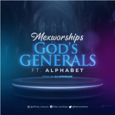 Mexworships God's General Mp3 Download
