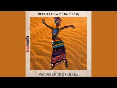 Mosco Lee & Nubz MusiQ Storms of the Sahara MP3 Download