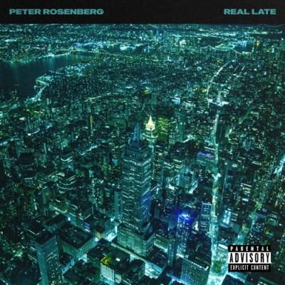 Peter Rosenberg Real Late Album Download