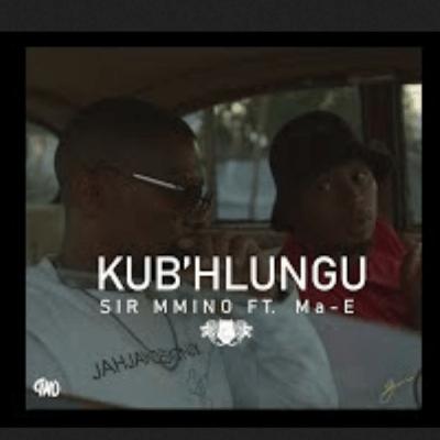 Sir Mmino Kub'hlungu Mp3 Download