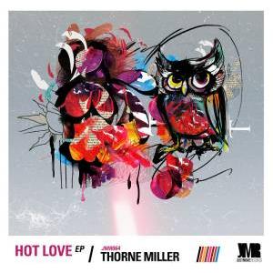 Thorne Miller Hot Love EP Download