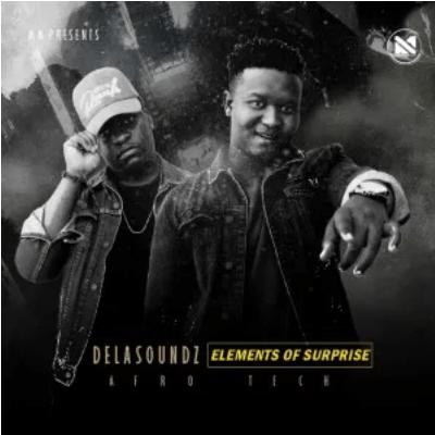 DeLASoundz Elements Of Surprise EP Download