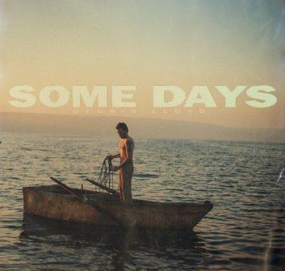 Dennis Lloyd Some Days Album Download