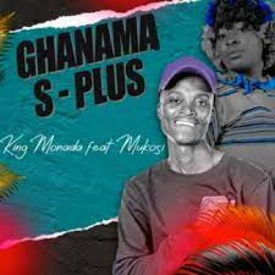 King Monada Ghanama S-Plus MP3 Download