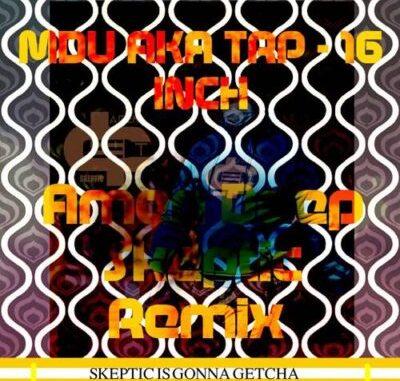 MDU aka TRP 16 Inch MP3 Download