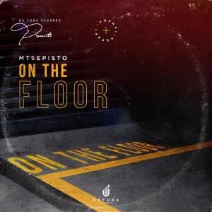 Mtsepisto On The Floor MP3 Download