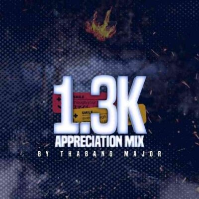 Thabang Major 1.3K Appreciation Mix MP3 Download