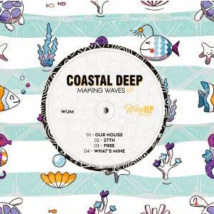 Coastal Deep Making Waves EP Download