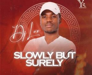 DJ Lux Slowly But Surely Album Download