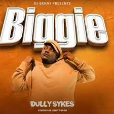 Dully Sykes Biggie MP3 Download