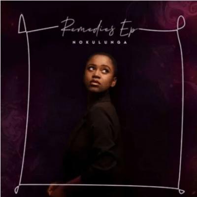 Nokulunga V Remedies EP Download