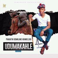 Dumakahle Ozalwa Indodana MP3 Download