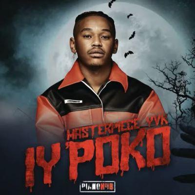 Masterpiece YVK Zimbali Mp3 Download