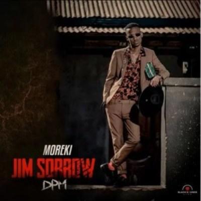 Moreki Jim Sorrow MP3 Download