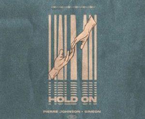 Pierre Johnson & Simeon Hold On MP3 Download