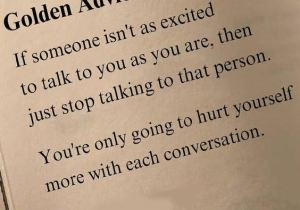 If Someone is not an Excited to talk you - Advice Quotes
