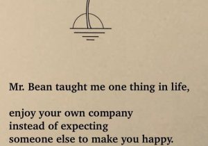 Someone Else to Make you Happy - Best Life Quotes