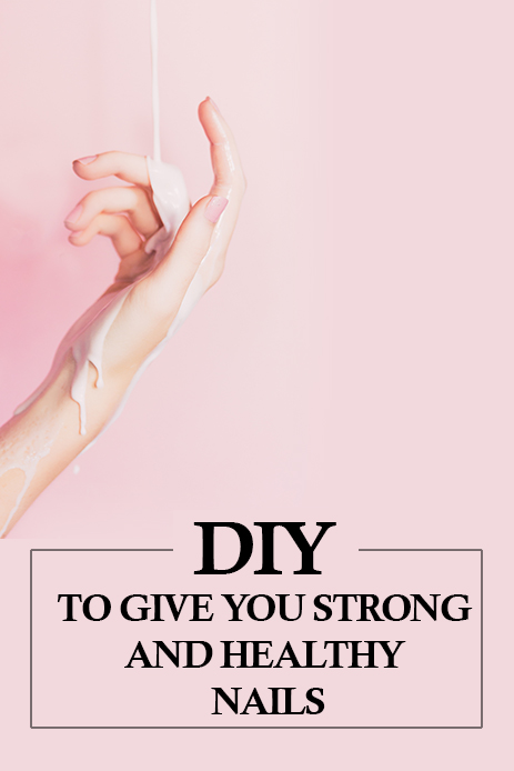 Diy to Give You Strong and Healthy Nails