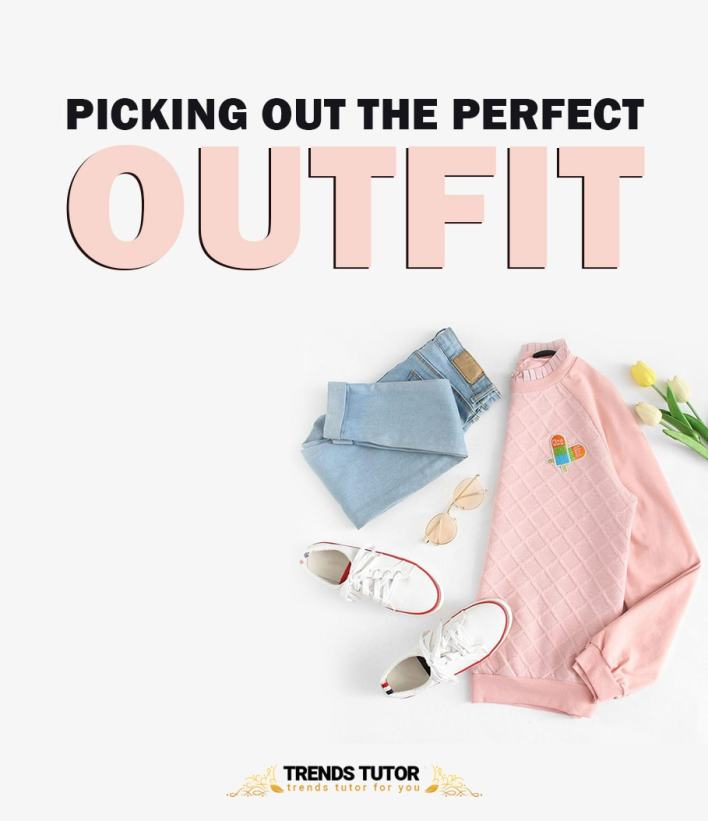 Picking Out The Perfect Outfit