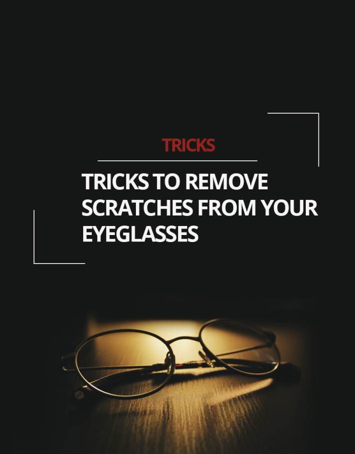 Tricks To Remove Scratches From Your Eyeglasses