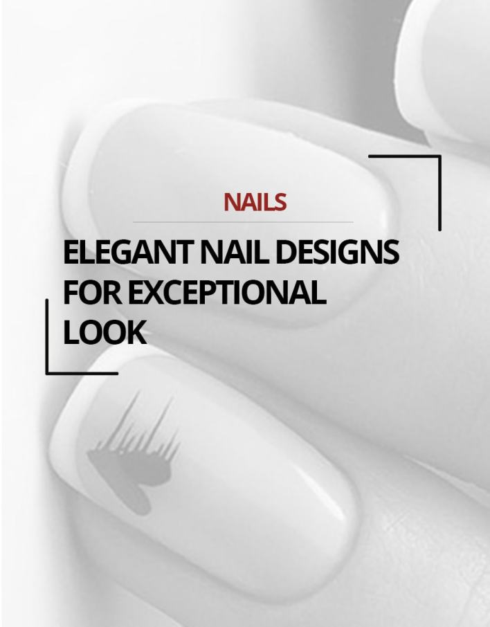Elegant Nail Designs for Exceptional Look