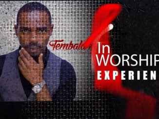Tembalami & Friends - Worship Experience Download Mp3