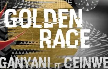 Dj Ganyani ft Ceinwen - Golden Race (Lyric video) Mp3 downlload