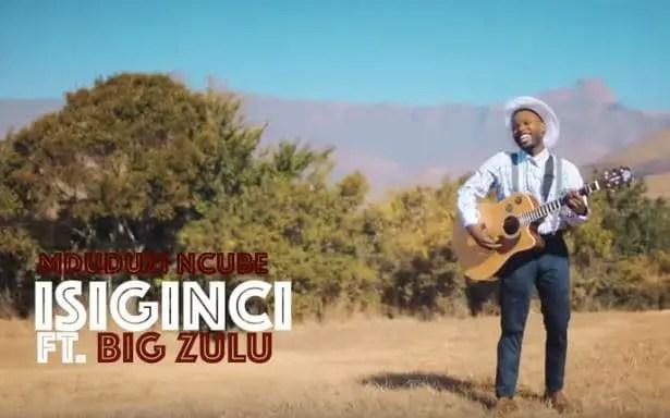 VIDEO: Mduduzi Ncube - Isiginci Ft. Big Zulu