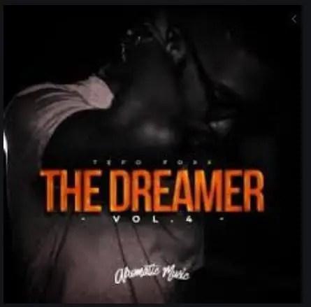 Tefo Foxx The Dreamer, Vol. 4