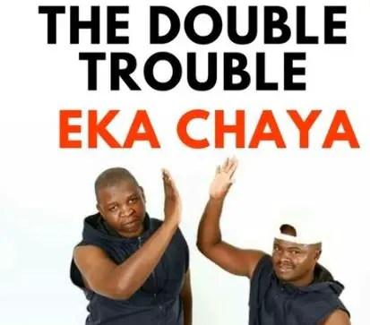 The Double Trouble - E Ka Chaya
