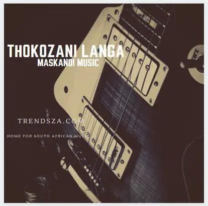 Thokozani Langa Songs Mp3 Download