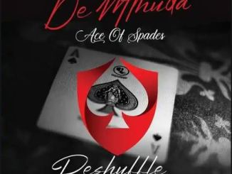 De Mthuda – Ace Of Spades (Reshuffle)
