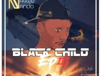 Nastee Nando Black Child EP Download