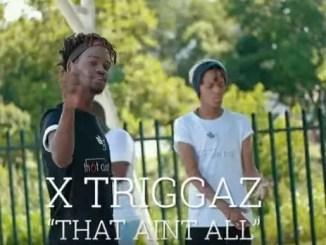 X Triggaz That Ain't All Download