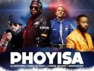 DJ Maphorisa & Kabza De Small – Phoyisa Ft. Cassper Nyovest & Qwestakufet
