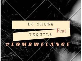 Dj Shoza Lombwelange Mp3 Download