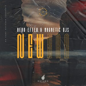 Afro Effex & Magnetic Djs – New Era (Original Mix)