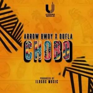 Arrow Bwoy – Chobo Ft. Dufla