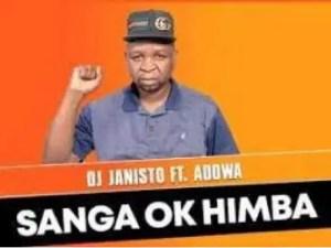 DJ Janisto – Sanga Ko Himba Ft. Adowa (Original) Download Mp3